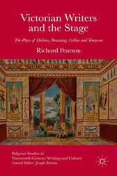Victorian Writers and the Stage by R. Pearson