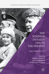 The Windsor Dynasty 1910 to the Present by Matthew Glencross