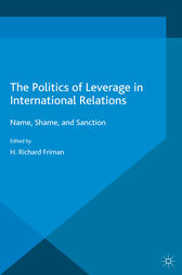 The Politics of Leverage in International Relations by H. Friman