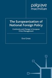 The Europeanization of National Foreign Policy by E. Gross
