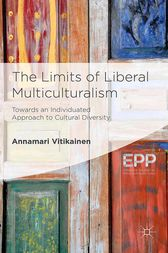The Limits of Liberal Multiculturalism by A. Vitikainen