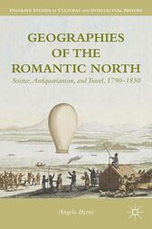 Geographies of the Romantic North by A. Byrne