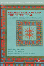 German Freedom and the Greek Ideal by W. McGrath
