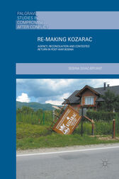 Re-Making Kozarac by Sebina Sivac-Bryant