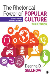 The Rhetorical Power of Popular Culture by Deanna D. Sellnow