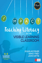 Teaching Literacy in the Visible Learning Classroom, Grades K-5 by Douglas Fisher