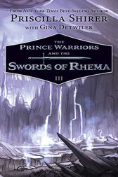 The Prince Warriors and the Swords of Rhema by Priscilla Shirer