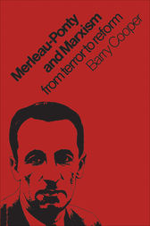 Merleau-Ponty and Marxism by Barry Cooper