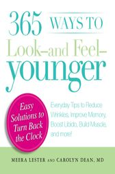 365 Ways to Look - and Feel - Younger by Meera Lester