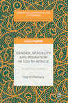 Gender, Sexuality and Migration in South Africa: Governing Morality