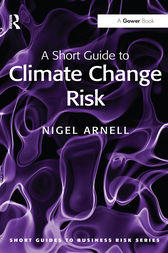 A Short Guide to Climate Change Risk by Nigel Arnell