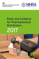 Rules and Guidance for Pharmaceutical Distributors (Green Guide) 2017 by Medicines and Healthcare Products Regulatory Agency