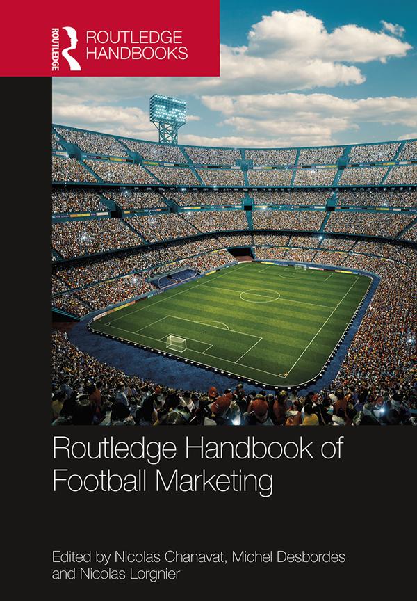 Download Ebook Routledge Handbook of Football Marketing by Nicolas Chanavat Pdf