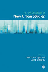 The SAGE Handbook of New Urban Studies by John A. (Andrew) Hannigan