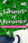 A Summer of Romance: A Sweet and Sexy Sampler