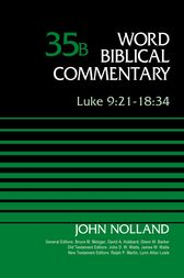 Luke 9:21-18:34, Volume 35B by John Nolland