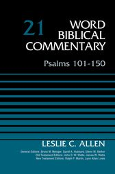 Psalms 101-150, Volume 21 by Leslie C. Allen