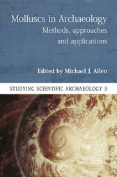 Molluscs in Archaeology by Michael J. Allen