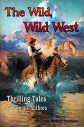 The Wild, Wild West by John Richard Stephens