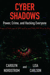 Cyber Shadows: Power, Crime, and Hacking Everyone