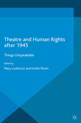 Theatre and Human Rights after 1945: Things Unspeakable
