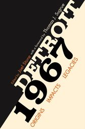 Detroit 1967: Origins, Impacts, Legacies