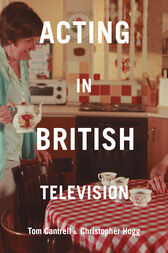 Acting in British Television by Tom Cantrell