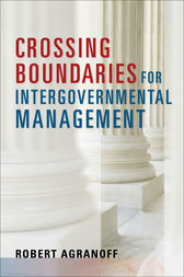 Crossing Boundaries for Intergovernmental Management by Robert Agranoff