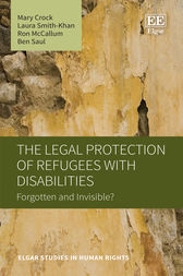 The Legal Protection of Refugees with Disabilities: Forgotten and Invisible?