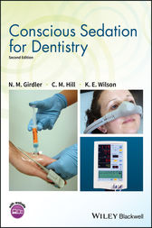 Conscious Sedation for Dentistry by N. M. Girdler