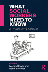 What Social Workers Need to Know by Marion Bower