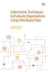Cybermetric Techniques to Evaluate Organizations Using Web-Based Data by Enrique Orduna-Malea