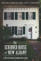 The Scribner House of New Albany: A Bicentennial Commemoration by Anne Caudill