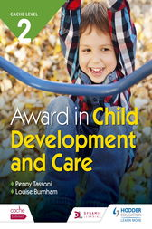 CACHE Level 2 Award in Child Development and Care by Penny Tassoni