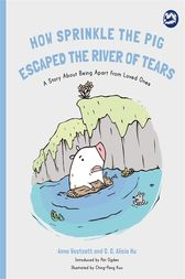 How Sprinkle the Pig Escaped the River of Tears by Anne Westcott