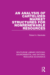 An Analysis of Cartelized Market Structures for Nonrenewable Resources by Robert A. Marshalla