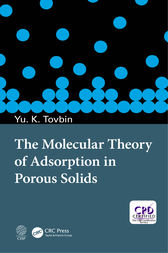 The Molecular Theory of Adsorption in Porous Solids by Yury Konstantinovich Tovbin