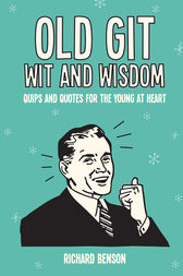 Old Git Wit and Wisdom by Richard Benson