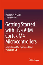 Getting Started with Tiva ARM Cortex M4 Microcontrollers by Dhananjay V. Gadre