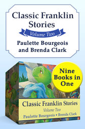 Classic Franklin Stories Volume Two by Paulette Bourgeois