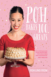 Poh Bakes 100 Greats by Poh Ling Yeow