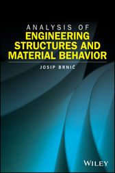 Analysis of Engineering Structures and Material Behavior by Josip Brnic