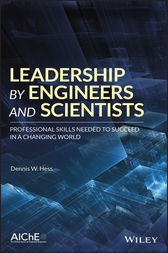 Leadership by Engineers and Scientists by Dennis W. Hess