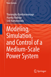 Modeling, Simulation, and Control of a Medium-Scale Power System by Tharangika Bambaravanage