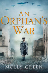 An Orphan's War: One of the best historical fiction books you will read in 2018 by Molly Green