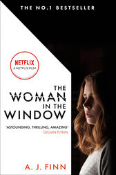 The Woman in the Window: The most exciting debut thriller of 2018 by A. J. Finn