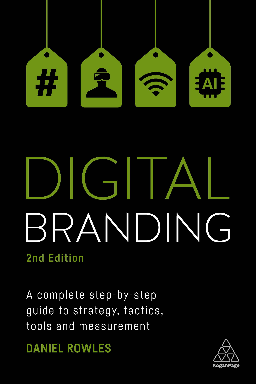 Download Ebook Digital Branding (2nd ed.) by Daniel Rowles Pdf