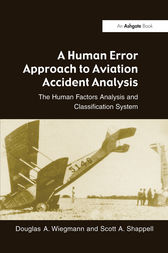 A Human Error Approach to Aviation Accident Analysis by Douglas A. Wiegmann