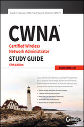 CWNA Certified Wireless Network Administrator Study Guide: Exam CWNA-107