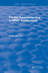 Parallel Supercomputing in MIMD Architectures by R.Michael Hord